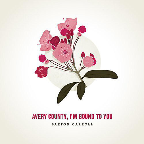Alliance Barton Carroll - Avery County, I'm Bound To You