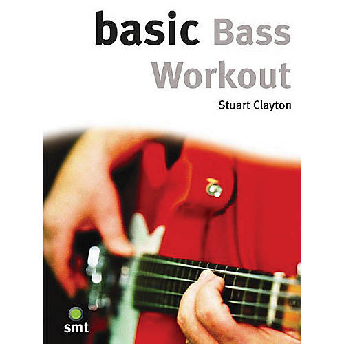 Music Sales Basic Bass Workout Music Sales America Series Softcover Written by Stuart Clayton
