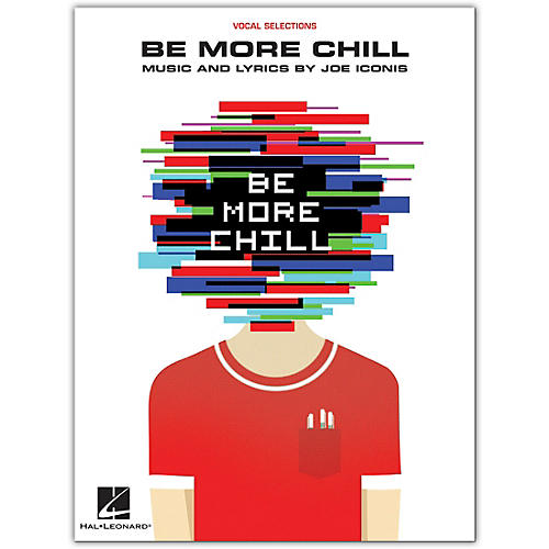 Hal Leonard Be More Chill - Vocal Selections with Piano Accompaniment