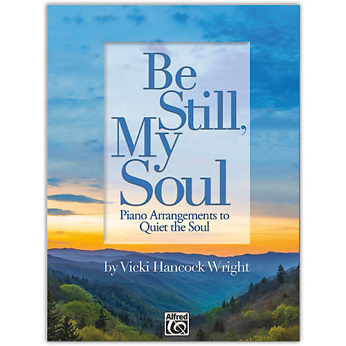 Alfred Be Still, My Soul Book Late Intermediate / Early Advanced