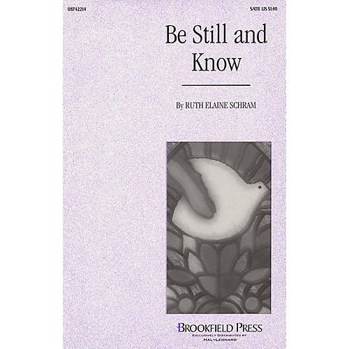 Brookfield Be Still and Know SATB composed by Ruth Elaine Schram