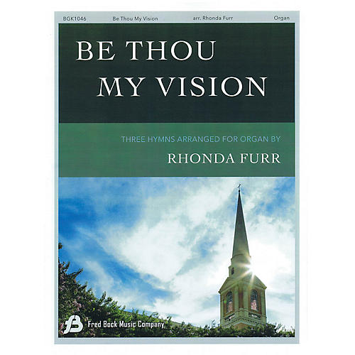 Fred Bock Music Be Thou My Vision Organ Solo arranged by Rhonda Furr