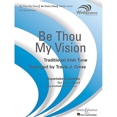 Boosey and Hawkes Be Thou My Vision (Score Only) Concert Band Level 4 Composed by Travis J. Cross