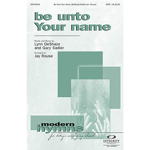 Integrity Music Be Unto Your Name Orchestra Arranged by Jay Rouse