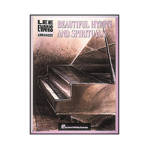 Hal Leonard Beautiful Hymns And Spirituals by Lee Evans