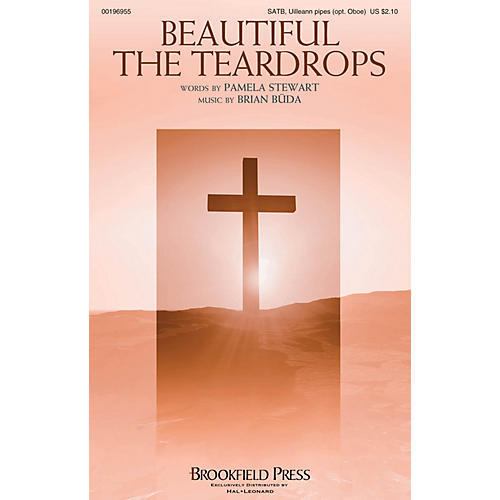 Brookfield Beautiful the Teardrops SATB AND OBOE composed by Brian Büda