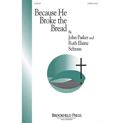 Brookfield Because He Broke the Bread SATB composed by Ruth Elaine Schram