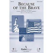 PraiseSong Because of the Brave SATB arranged by Bob Krogstad