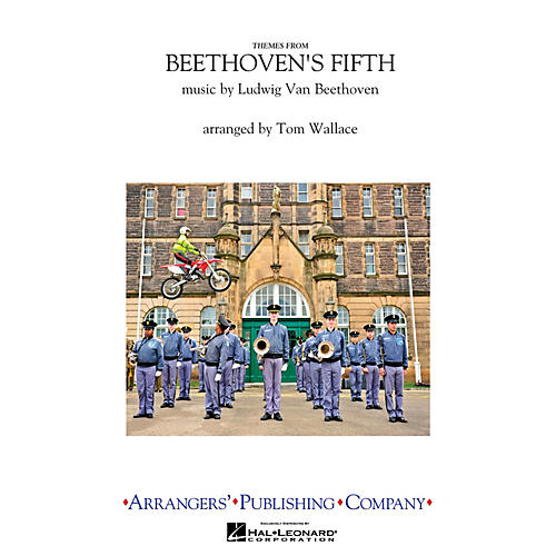 Arrangers Beethoven's Fifth Marching Band Level 4 Arranged by Tom Wallace
