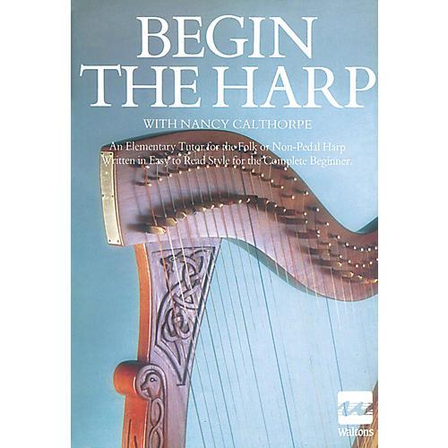 Waltons Begin the Harp Waltons Irish Music Books Series Written by Nancy Calthorpe