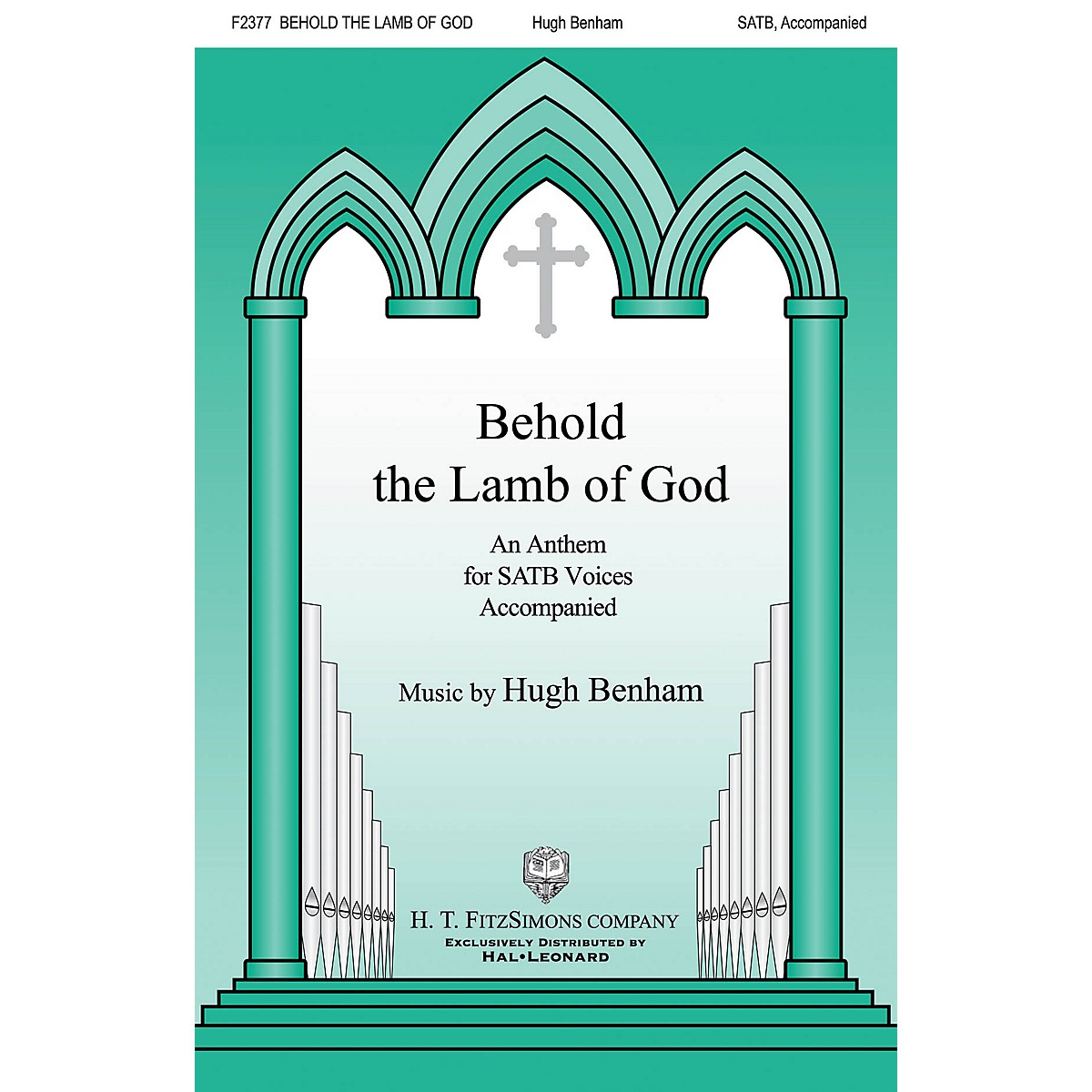 H.T. FitzSimons Company Behold the Lamb of God SATB composed by Hugh Benham