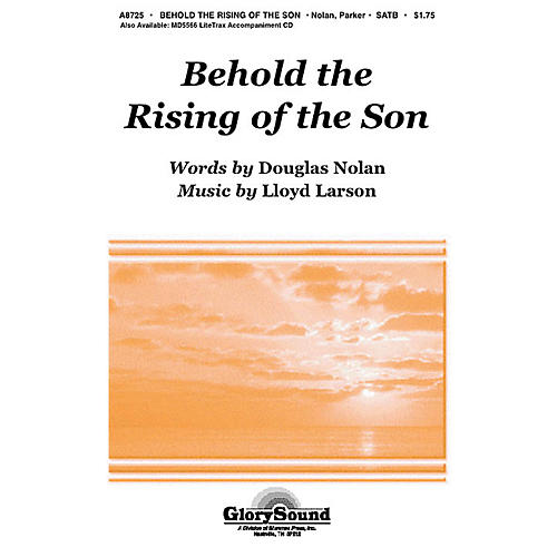 Shawnee Press Behold the Rising of the Son SATB composed by Lloyd Larson