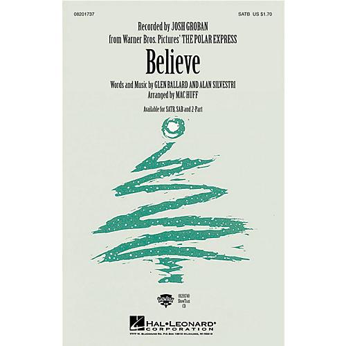Hal Leonard Believe (from The Polar Express) 2-Part by Josh Groban Arranged by Mac Huff