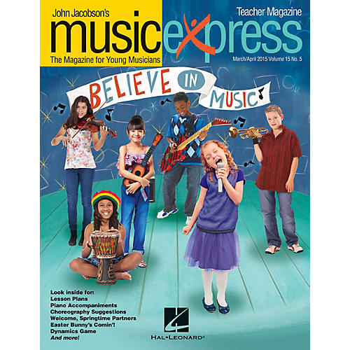 Hal Leonard Believe in Music Vol. 15 No. 5: March/April 2015 Teacher Magazine w/CD Arranged by Emily Crocker