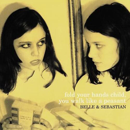 Alliance Belle and Sebastian - Fold Your Hands Child You Walk Like a Peasant