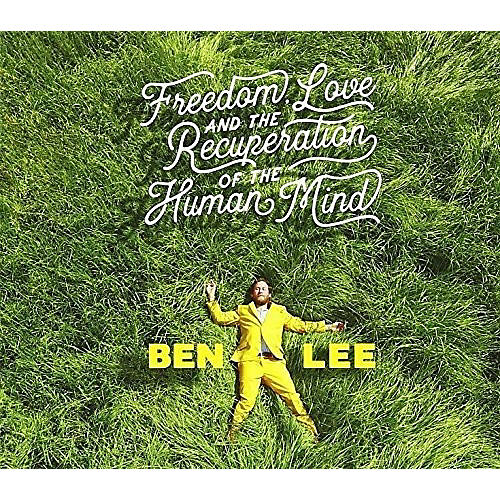 Alliance Ben Lee - Freedom, Love And The Recuperation Of The Human Mind