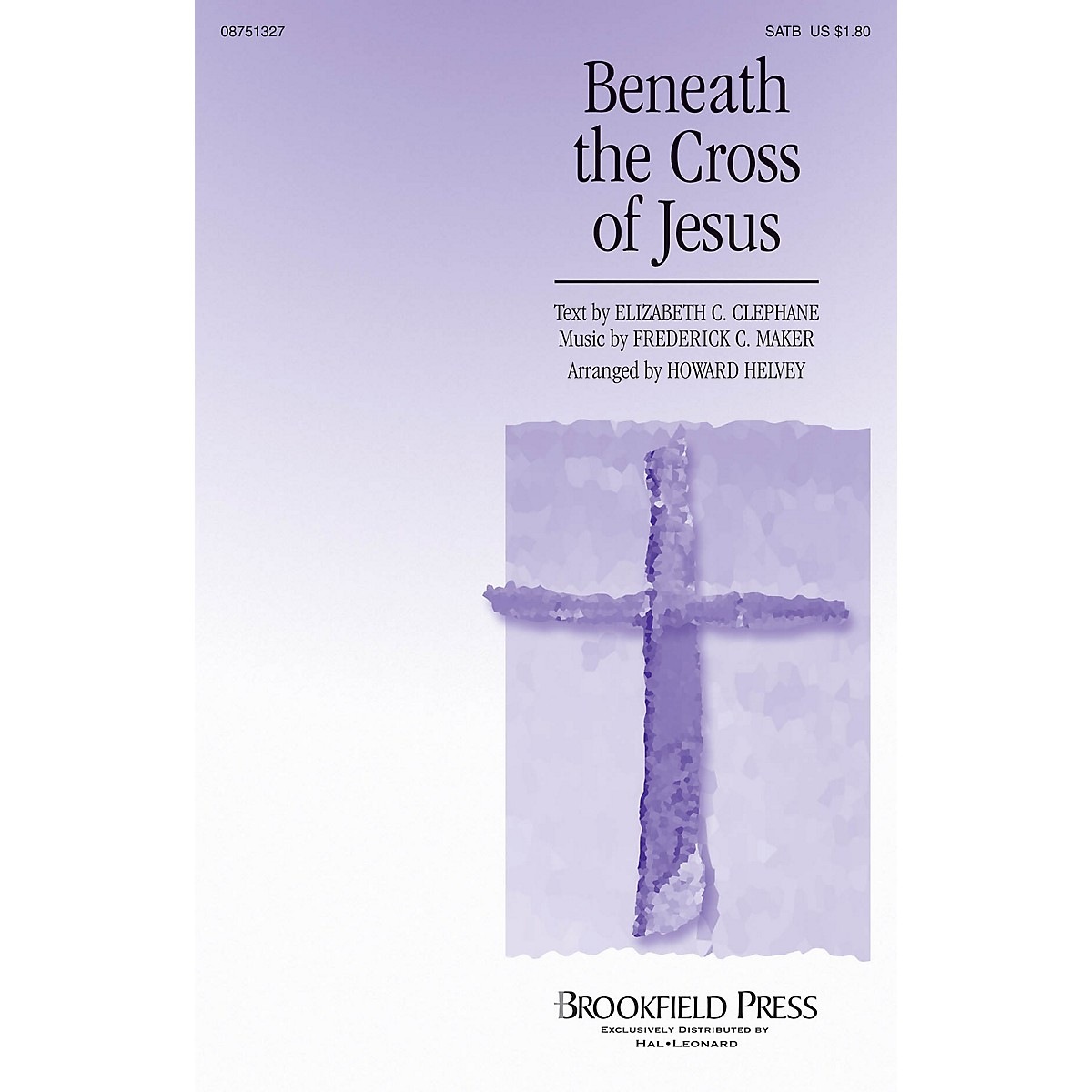 Brookfield Beneath the Cross of Jesus SATB arranged by Howard Helvey