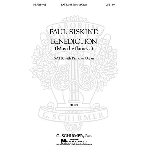 G. Schirmer Benediction (May the Flame...) (SATB, with Piano or Organ) SATB composed by Paul Siskind