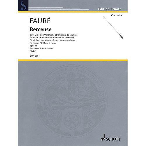Schott Berceuse in D Major, Op. 16 Schott Series Softcover Composed by Gabriel Fauré Edited by Wolfgang Birtel