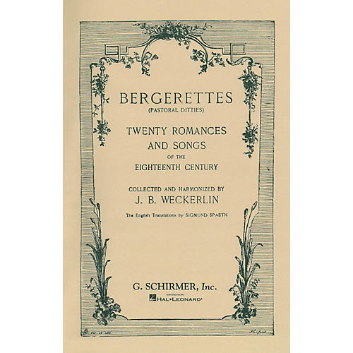 G. Schirmer Bergerettes - Pastoral Ditties By Jean-Baptiste Weckerlin for Voice / Piano (French And English)