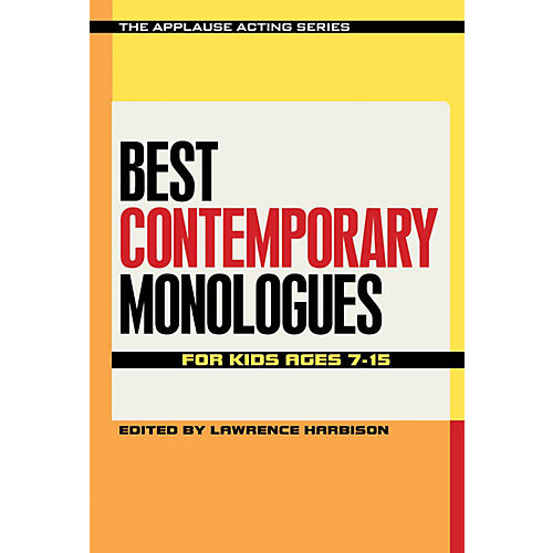 Applause Books Best Contemporary Monologues for Kids Ages 7-15 Applause Acting Series Series Softcover