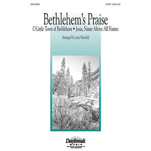 Hal Leonard Bethlehem's Praise SATB arranged by Larry Mayfield