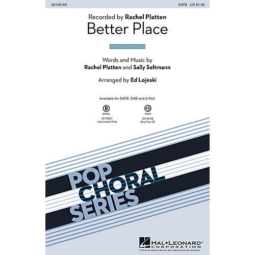 Hal Leonard Better Place SAB by Rachel Platten Arranged by Ed Lojeski