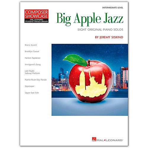 Hal Leonard Big Apple Jazz Composer Showcase Hal Leonard Student Piano Library Intermediate Level Composed by Jeremy Siskind
