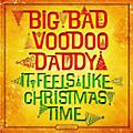 Alliance Big Bad Voodoo Daddy - It Feels Like Christmas Time thumbnail