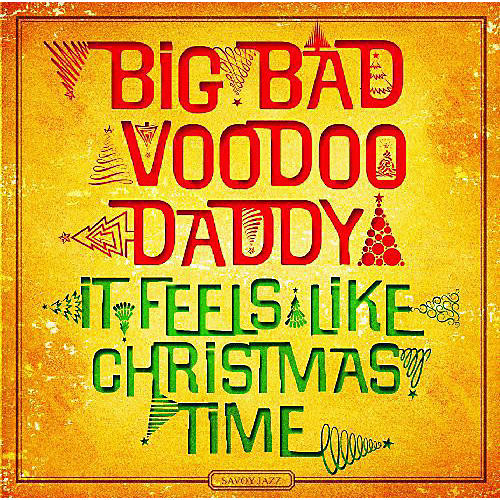 Alliance Big Bad Voodoo Daddy - It Feels Like Christmas Time
