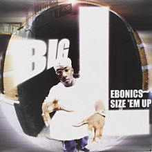 Big L - Ebonics / Size Em Up