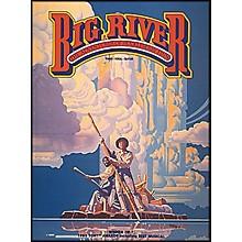 Hal Leonard Big River - The Adventures Of Huckleberry Finn arranged for piano, vocal, and guitar (P/V/G)