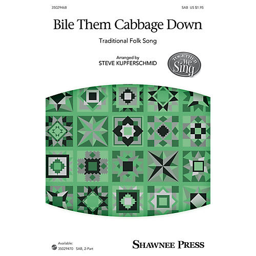 Shawnee Press Bile Them Cabbage Down (Together We Sing Series) SAB arranged by Steven Kupferschmid