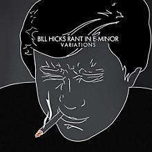 Bill Hicks - Rant in E-Minor: Variations