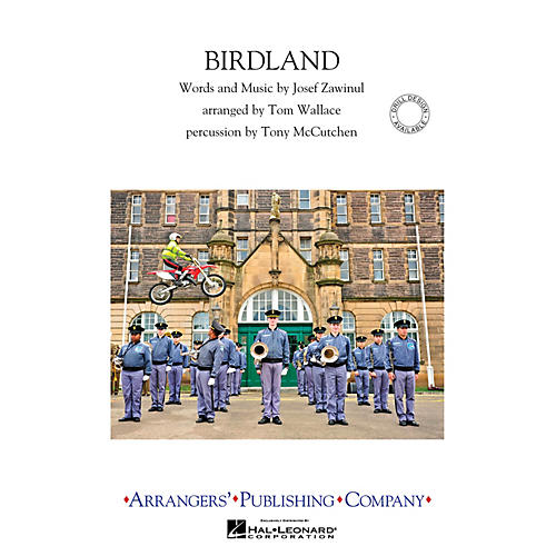 Arrangers Birdland Marching Band Level 3 Arranged by Tom Wallace