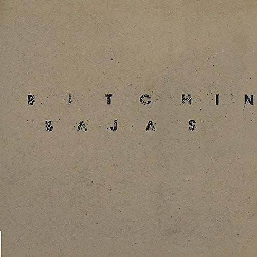 Alliance Bitchin' Bajas - Bitchin Bajas