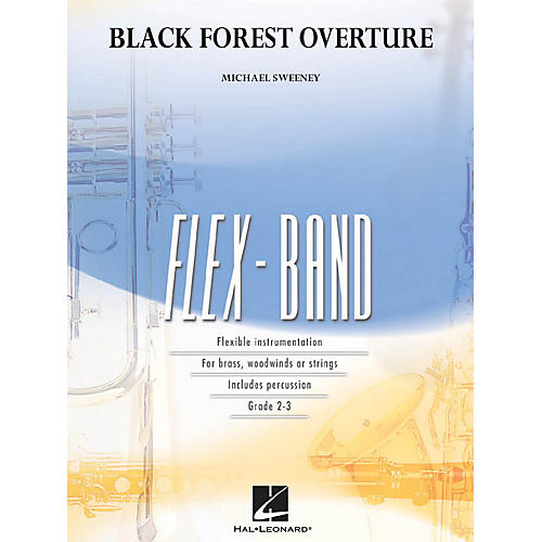 Hal Leonard Black Forest Overture Concert Band Level 2-3 Composed by Michael Sweeney