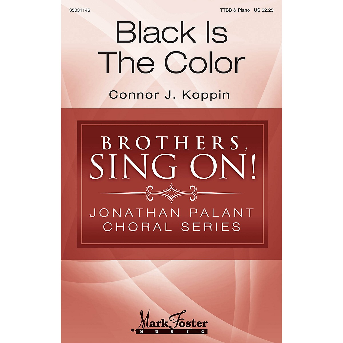 Mark Foster Black Is the Color (Brothers, Sing On! Jonathan Palant Choral Series) TTBB arranged by Connor J. Koppin