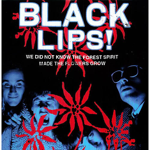 Alliance Black Lips - We Did Not Know the Forest Spirit Made the Flowers