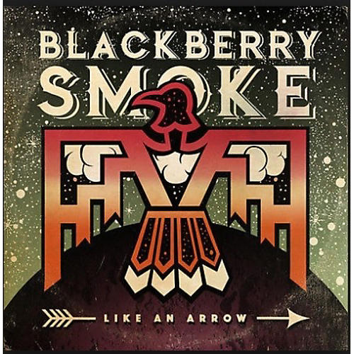 Alliance Blackberry Smoke - Like An Arrow