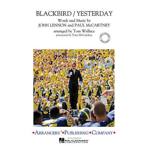Arrangers Blackbird/Yesterday Marching Band Level 3 by The Beatles Arranged by Tom Wallace