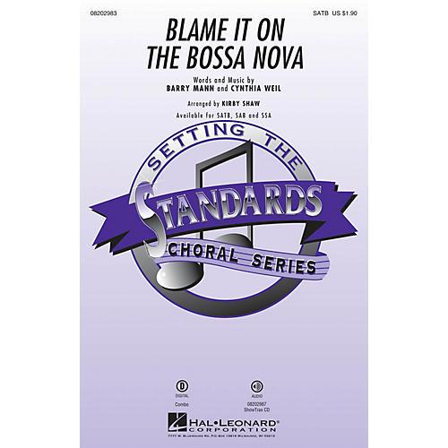 Hal Leonard Blame It on the Bossa Nova SATB arranged by Kirby Shaw