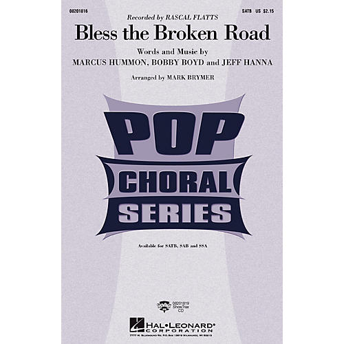 Hal Leonard Bless the Broken Road SAB by Rascal Flatts Arranged by Mark Brymer