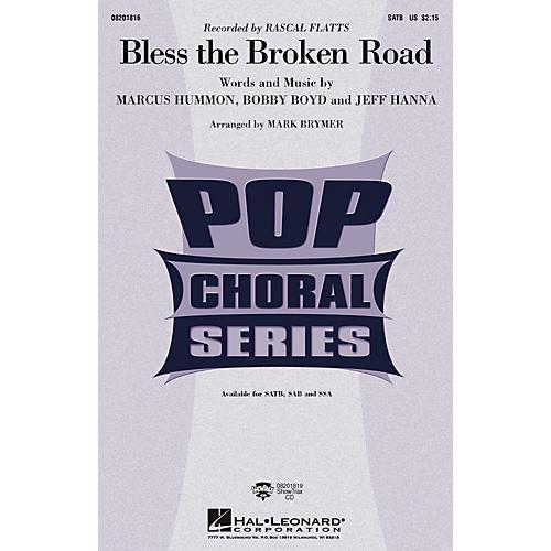 Hal Leonard Bless the Broken Road SSA by Rascal Flatts Arranged by Mark Brymer