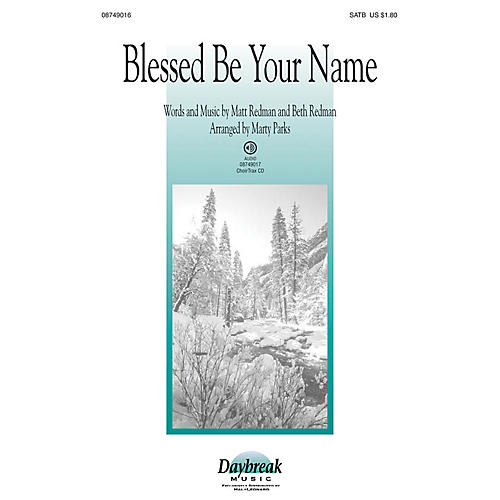 Daybreak Music Blessed Be Your Name SATB arranged by Marty Parks