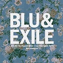 Blu & Exile - Give Me My Flowers (Instrumentals)