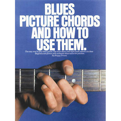 Music Sales Blues Picture Chords and How to Use Them Music Sales America Series Softcover Written by Happy Traum