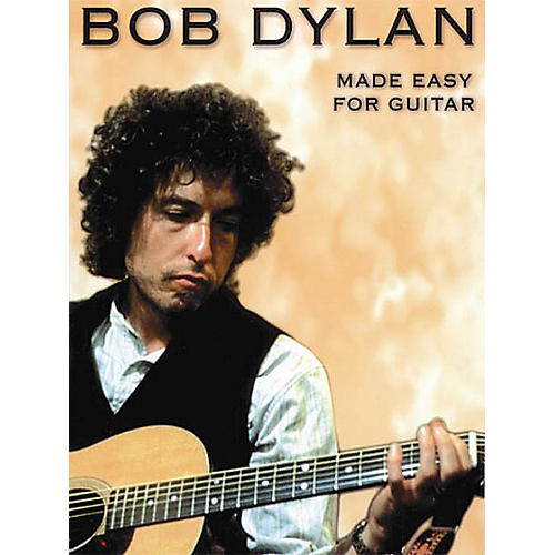 Music Sales Bob Dylan - Made Easy for Guitar Music Sales America Series Softcover Performed by Bob Dylan