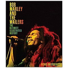 Hal Leonard Bob Marley and the Wailers - The Ultimate Illustrated History