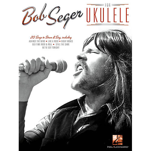 Hal Leonard Bob Seger for Ukulele Ukulele Series Softcover Performed by Bob Seger